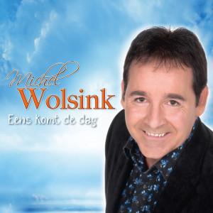 Michel Wolsink-Eens komt de dag-Fotocredit: Woodsstudios - Eindhoven